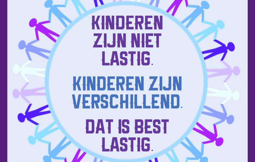 Kinderen zijn niet lastig. Kinderen zijn verschillend, dat is best lastig.