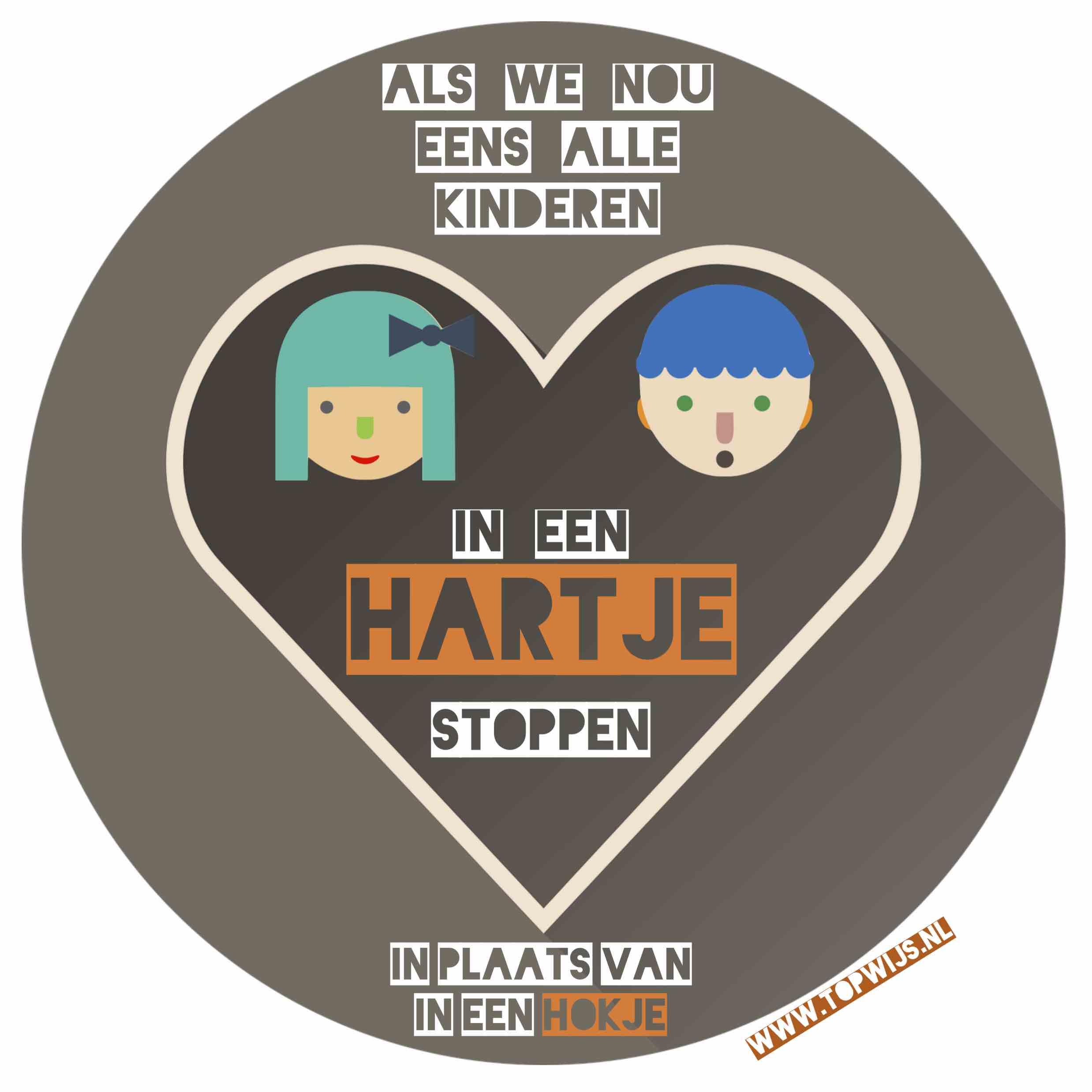 Onderwijs spreuk / Onderwijs quote: Als we nou eens alle kinderen in een hartje stoppen in plaats van een hokje