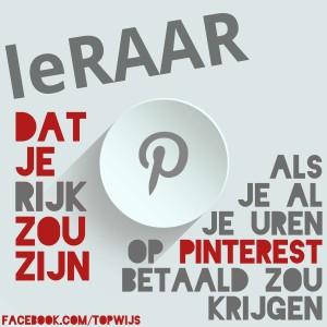 leRAAR: Dat je rijk zou zijn als je al je uren op Pinterest betaald zou krijgen
