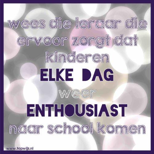 Wees die leraar die ervoor zorgt dat kinderen elke dag weer enthousiast naar school komen